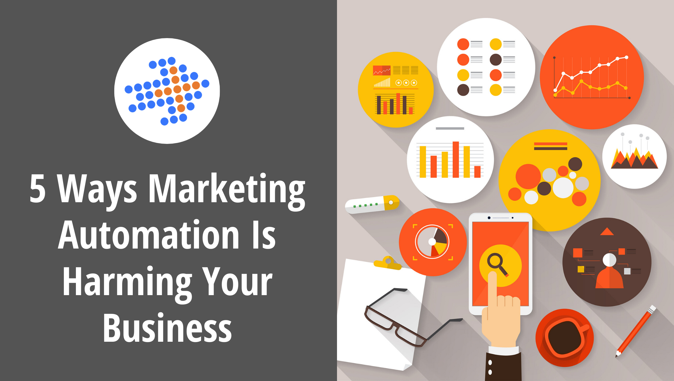 5 Ways Marketing Automation Is Harming Your Business