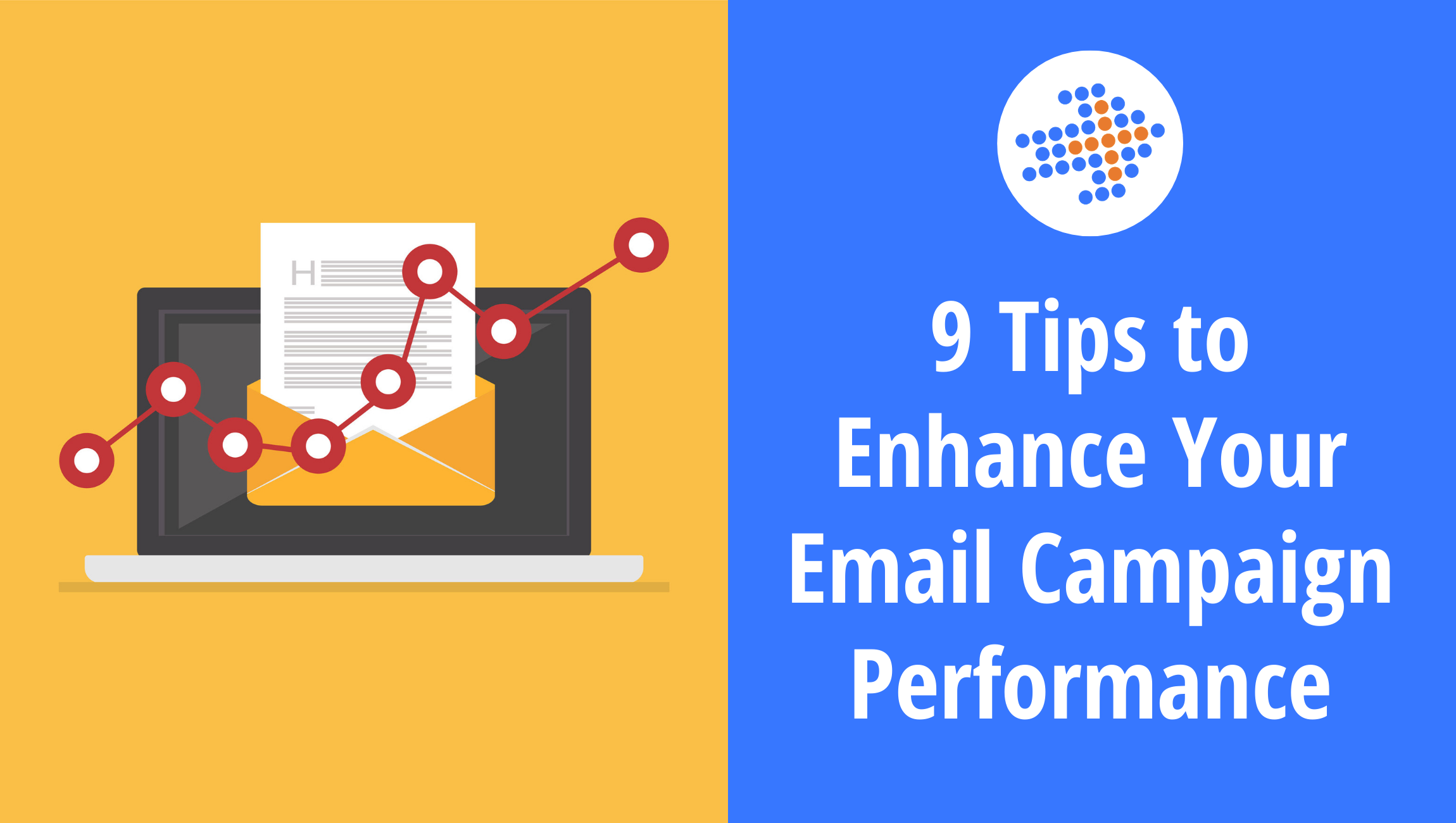 9 tips to enhance your email campaign performance