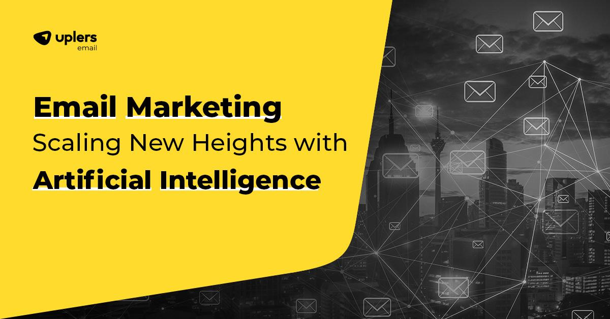Email Marketing scaling new heights with artificial intelligence