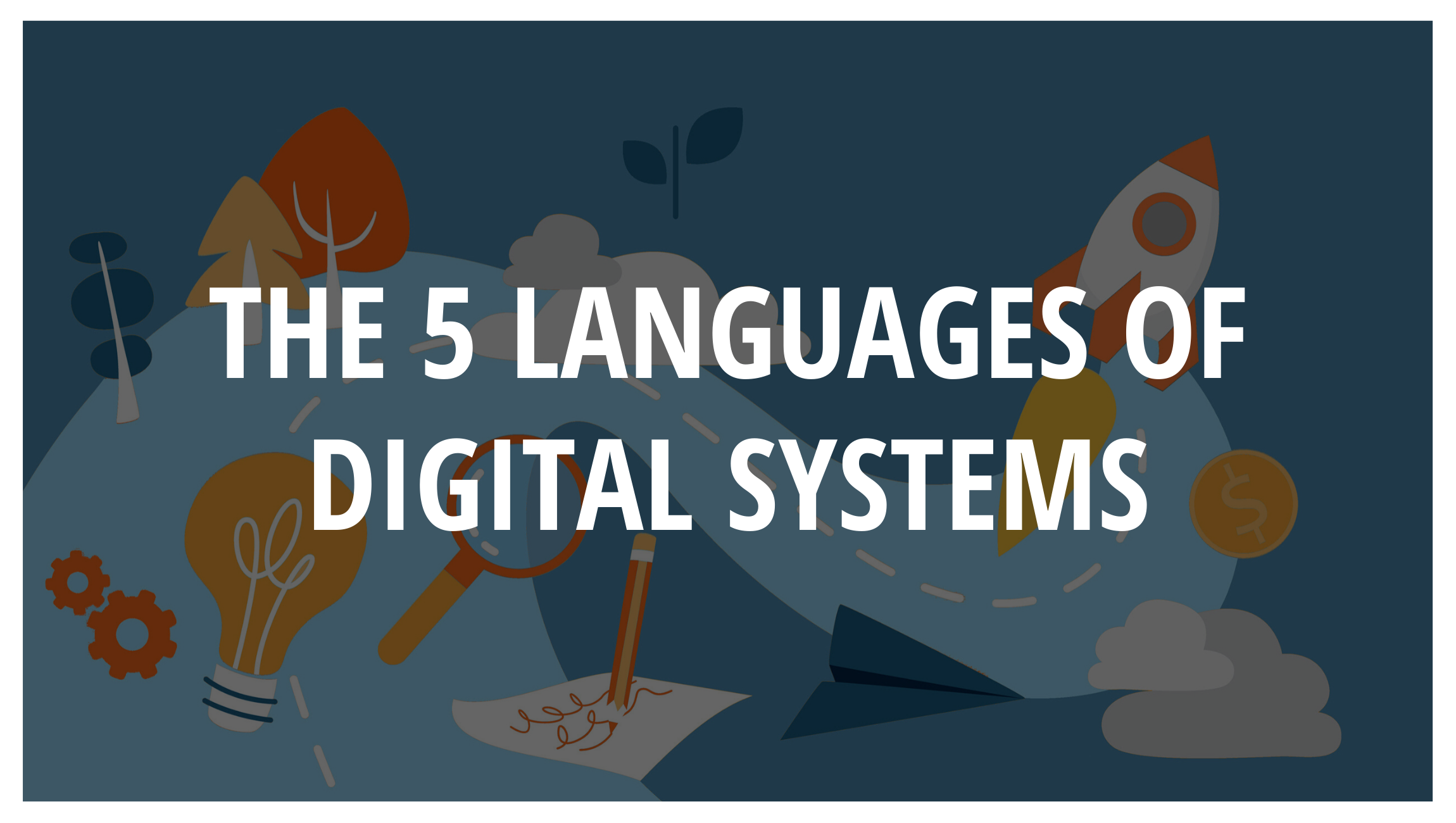 The 5 Languages of Digital Systems - thumbnail (1)