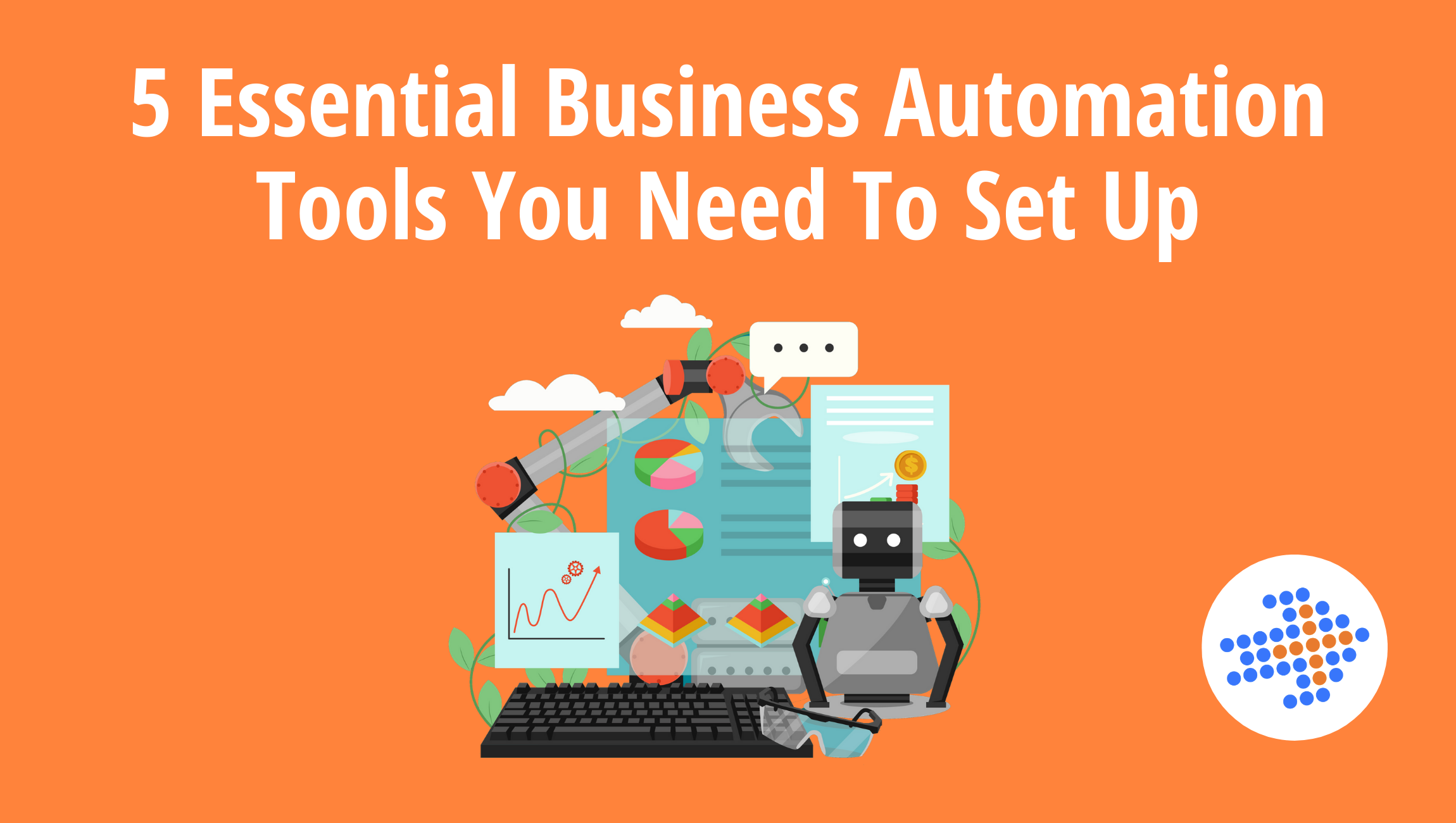5 Essential Business Automation Tools You Need To Set Up
