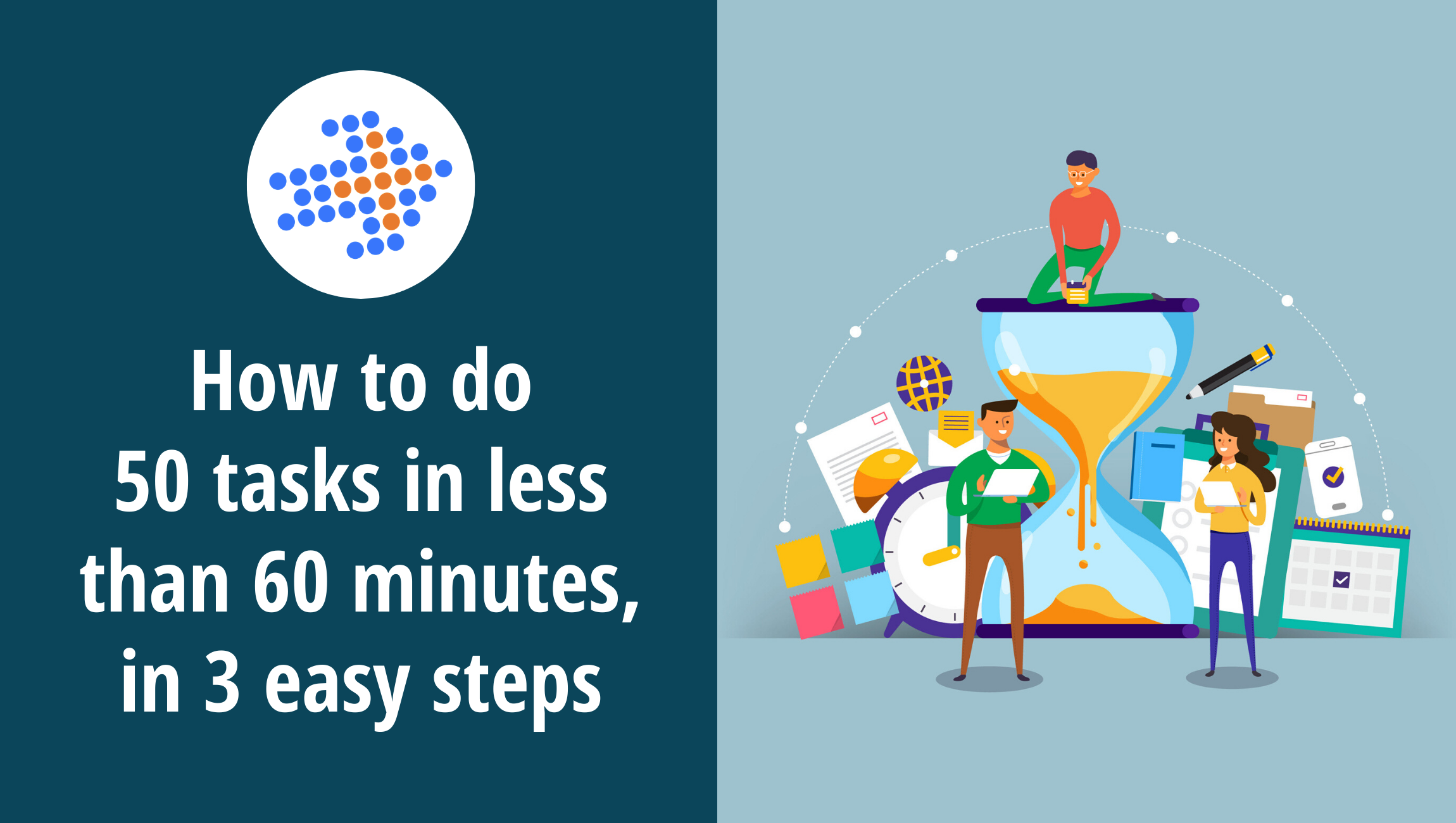 How to do 50 tasks in less than 60 minutes, in 3 easy steps