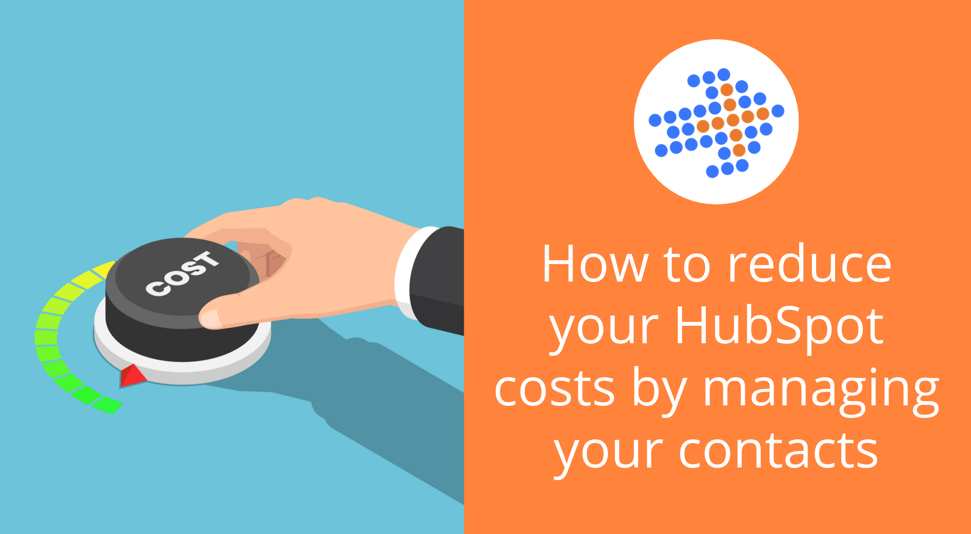 How to reduce your HubSpot costs by managing your contacts