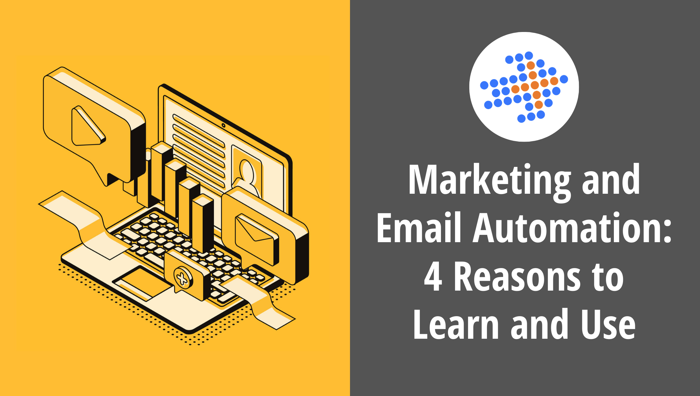 Marketing and Email Automation_ 4 Reasons to Learn and Use
