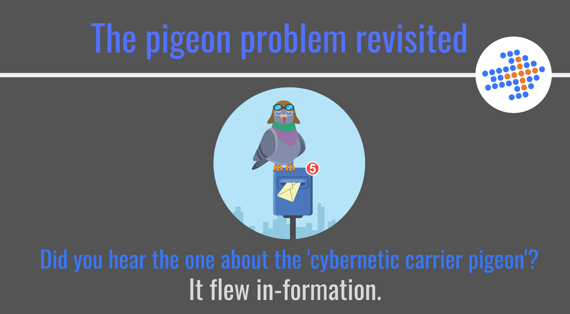 The pigeon problem revisited