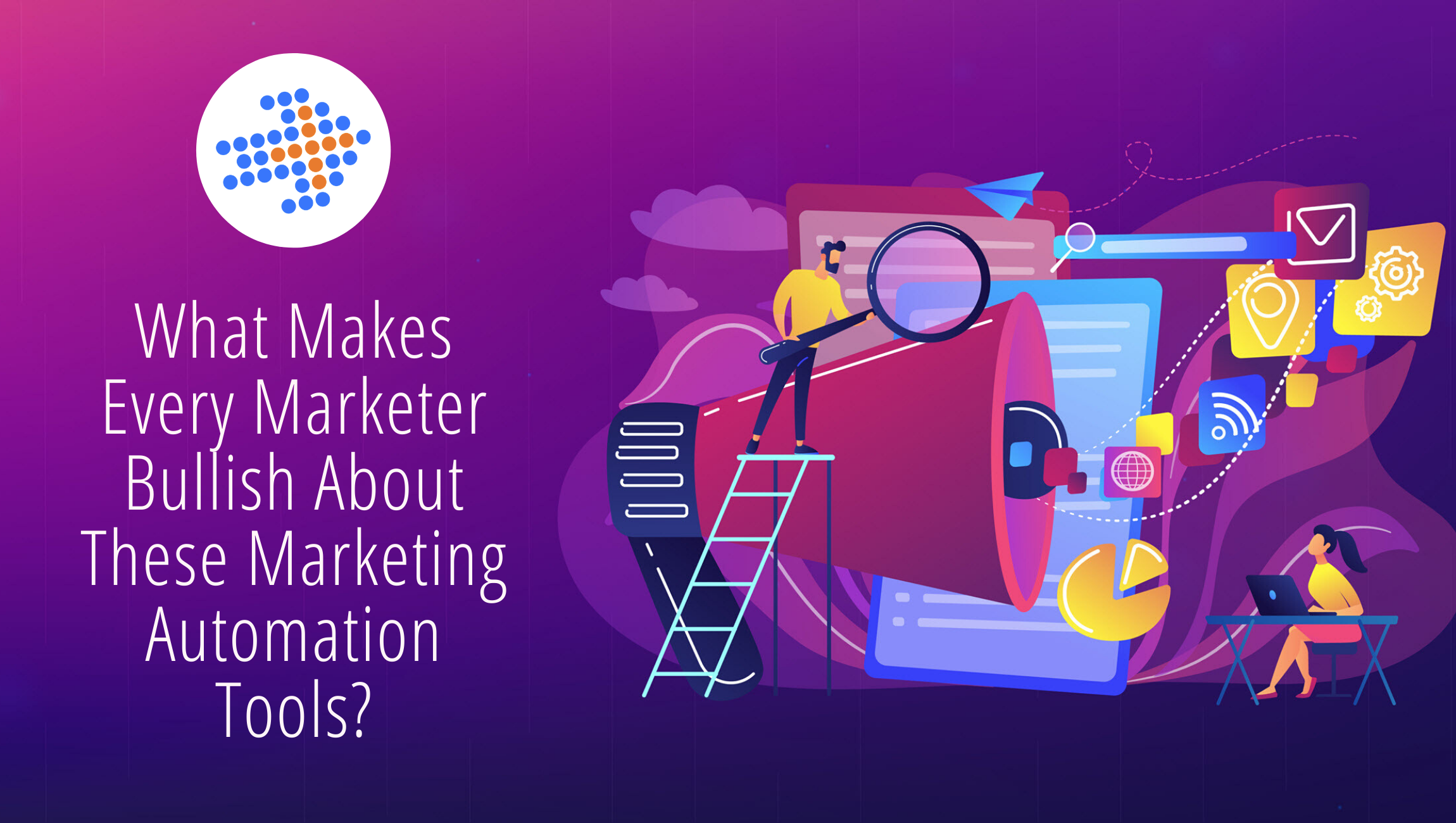 What Makes Every Marketer Bullish About These Marketing Automation Tools_